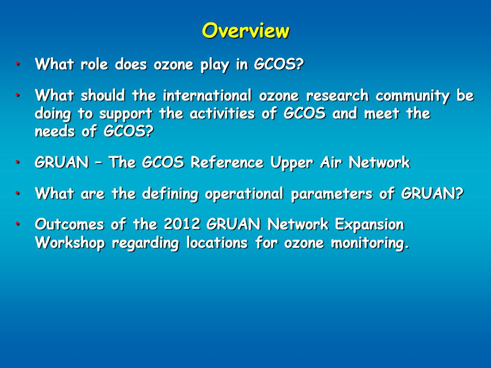 Overview What role does ozone play in GCOS?What role does ozone play in GCOS.