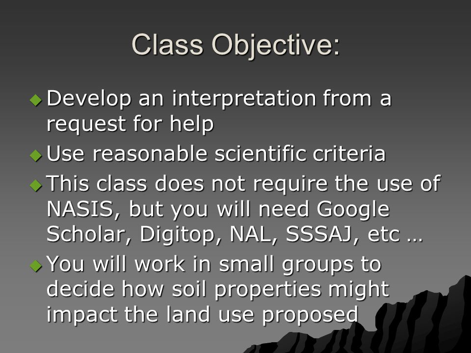 Class Objective:  Develop an interpretation from a request for help  Use reasonable scientific criteria  This class does not require the use of NAS