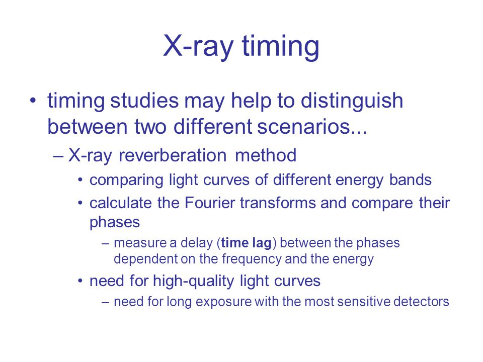 X-ray timing timing studies may help to distinguish between two different scenarios...