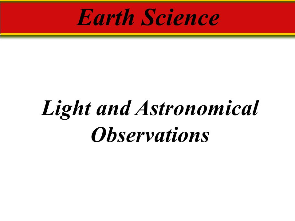 Light and Astronomical Observations Earth Science