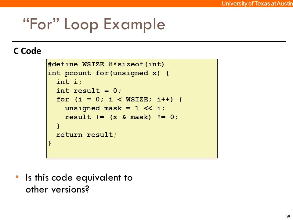 50 University of Texas at Austin C Code For Loop Example Is this code equivalent to other versions.