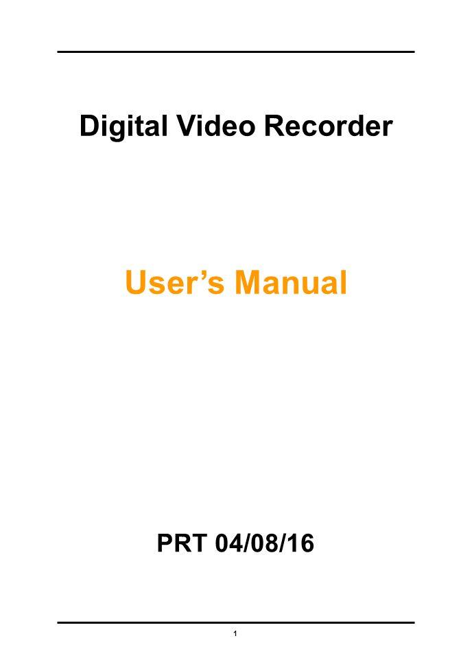 1 Digital Video Recorder User's Manual PRT 04/08/16