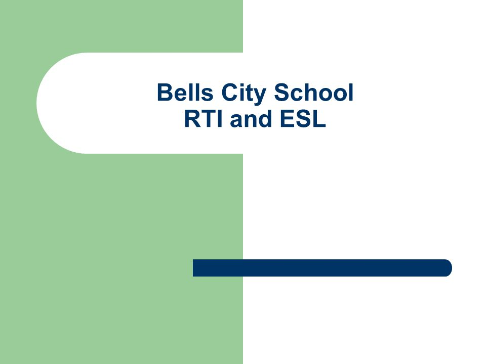 Bells City School RTI and ESL