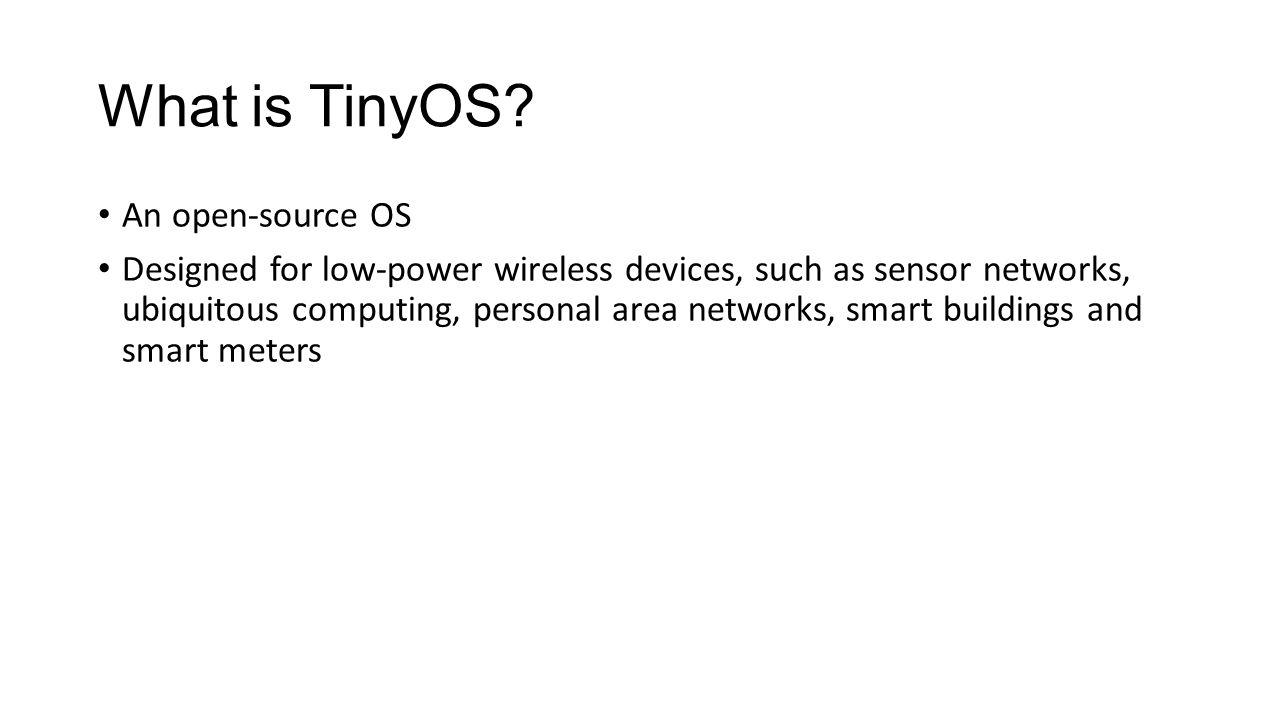 What is TinyOS.