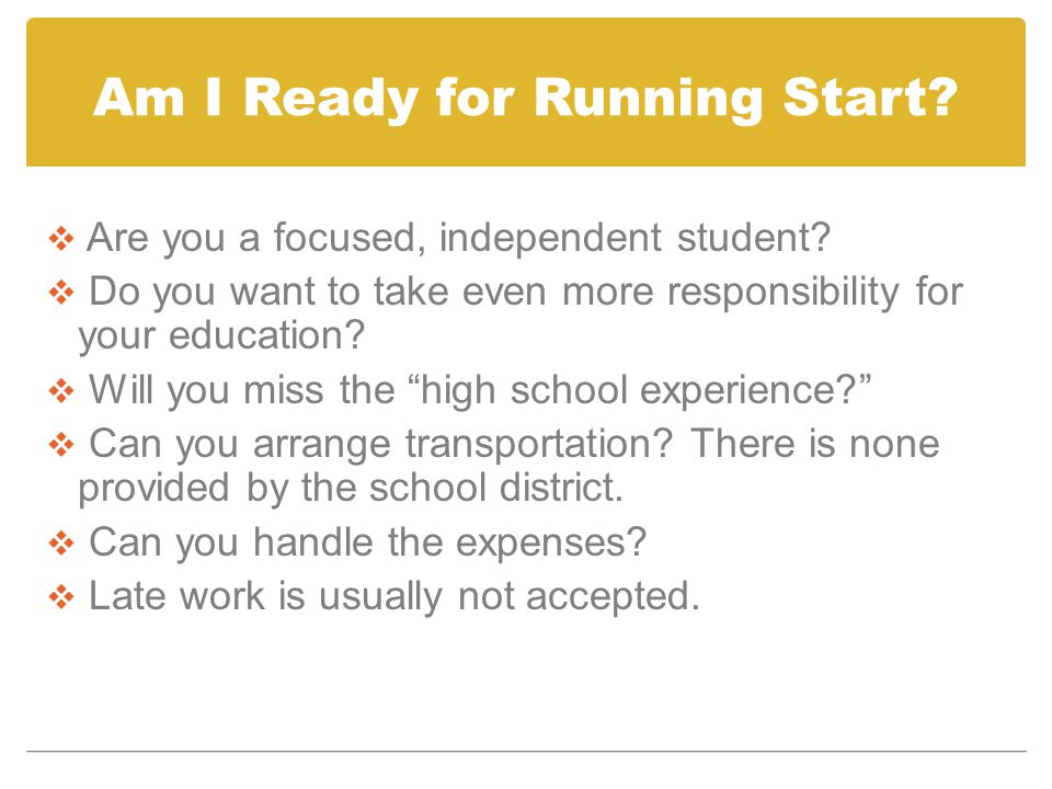 Am I Ready for Running Start. Are you a focused, independent student.