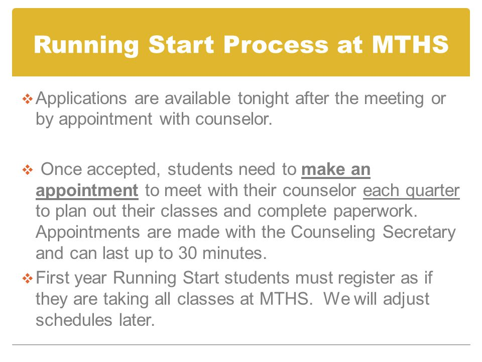 Running Start Process at MTHS  Applications are available tonight after the meeting or by appointment with counselor.