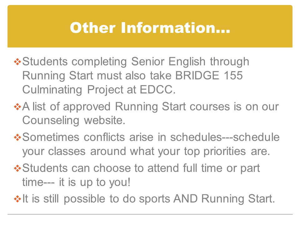 Other Information…  Students completing Senior English through Running Start must also take BRIDGE 155 Culminating Project at EDCC.