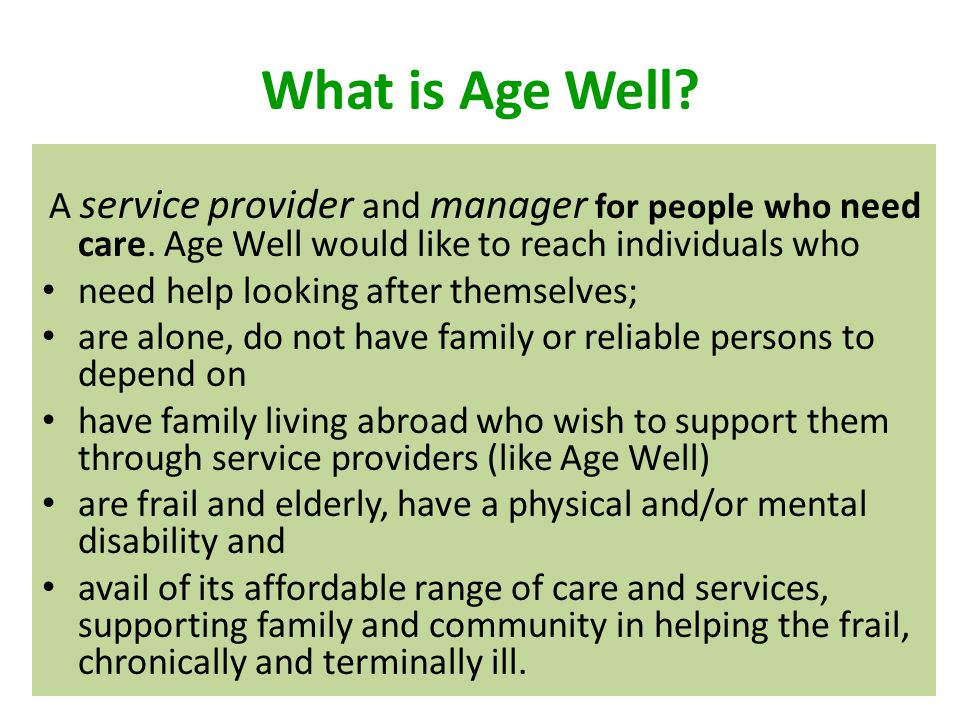 What is Age Well.A service provider and manager for people who need care.