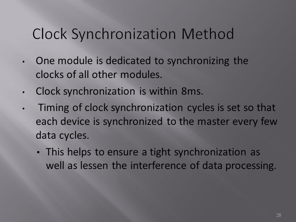 One module is dedicated to synchronizing the clocks of all other modules.