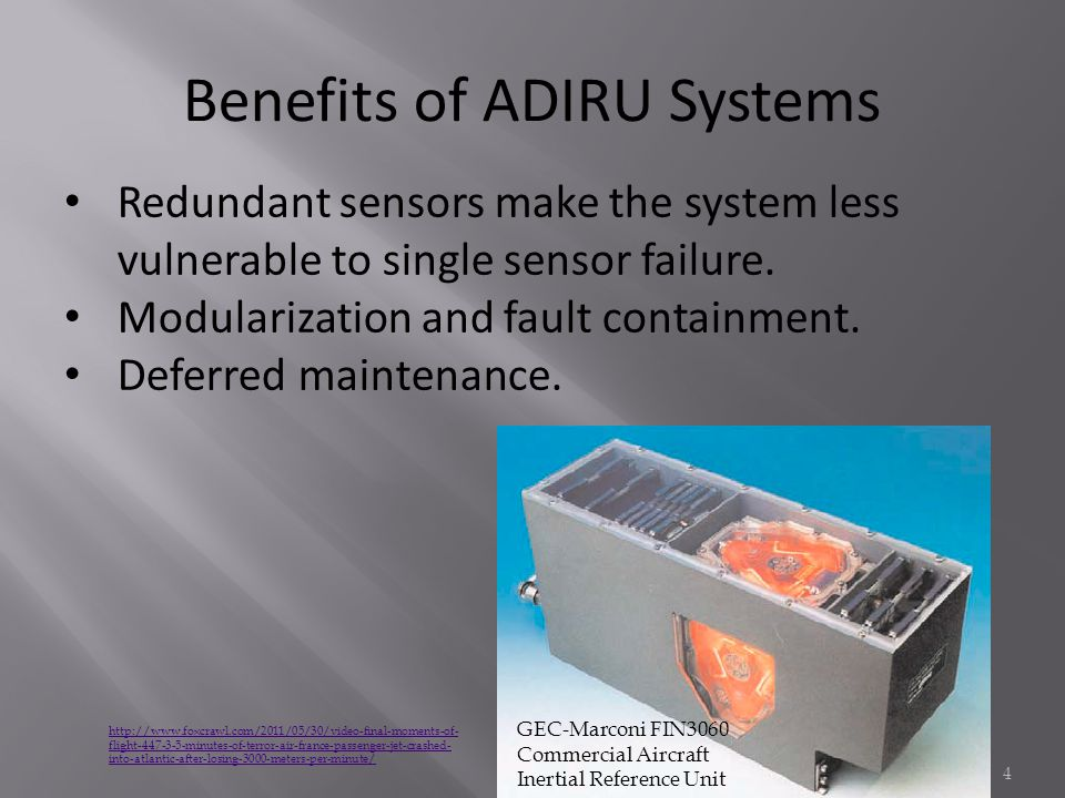 Benefits of ADIRU Systems Redundant sensors make the system less vulnerable to single sensor failure.