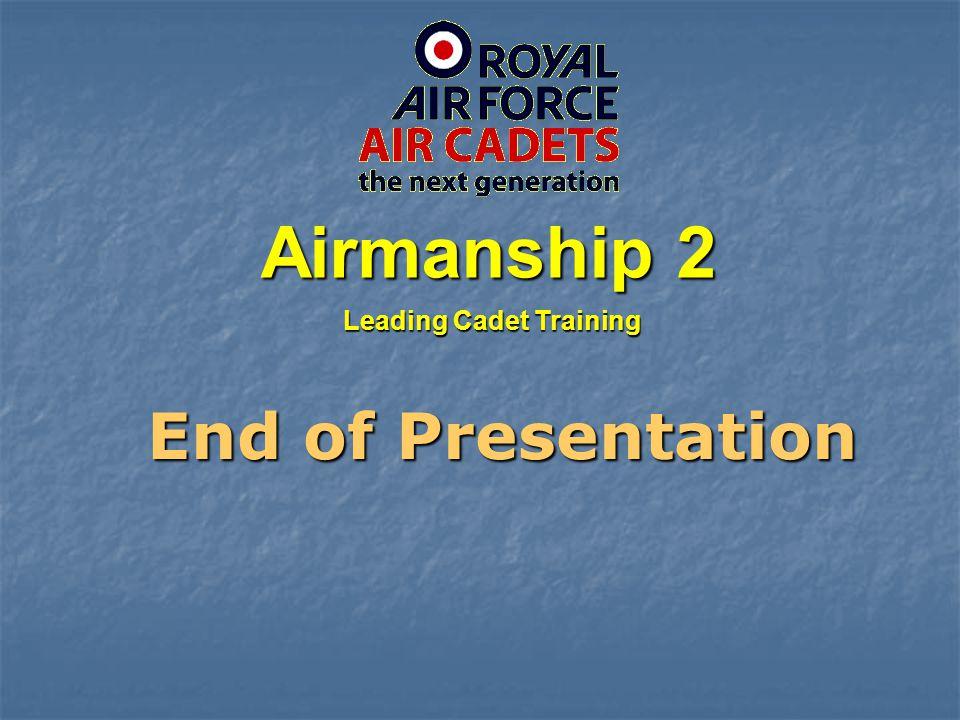 Leading Cadet Training Airmanship 2 End of Presentation