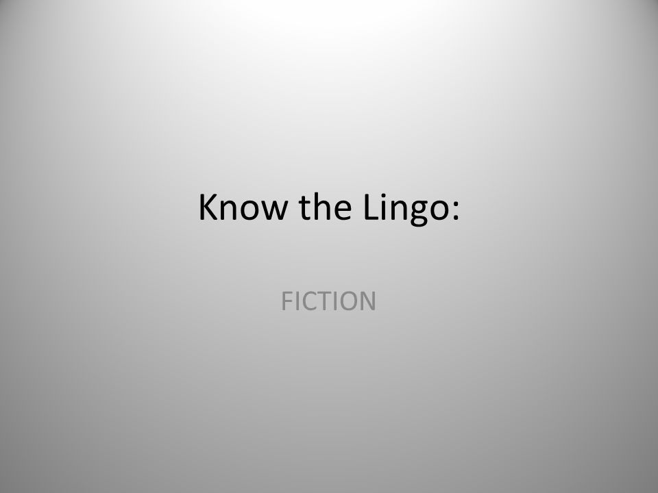Know the Lingo: Fiction 20.Theme is a. the topic of a story b.
