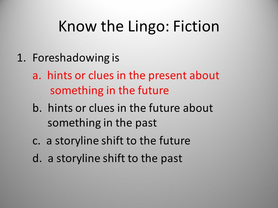 Know the Lingo: Fiction 15.Which is not a type of irony a.