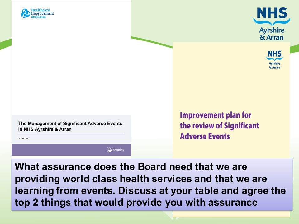 What assurance does the Board need that we are providing world class health services and that we are learning from events. Discuss at your table and a