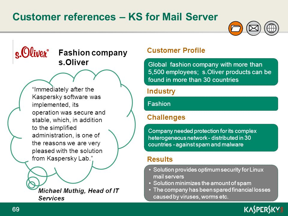 """Customer references – KS for Mail Server 69 Fashion company s.Oliver """"Immediately after the Kaspersky software was implemented, its operation was secu"""