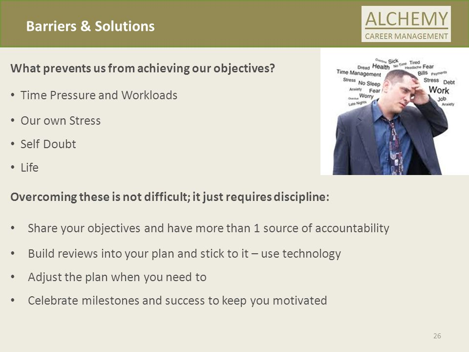 Barriers & Solutions 26 What prevents us from achieving our objectives.