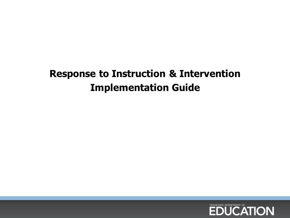 Response to Instruction & Intervention Implementation Guide