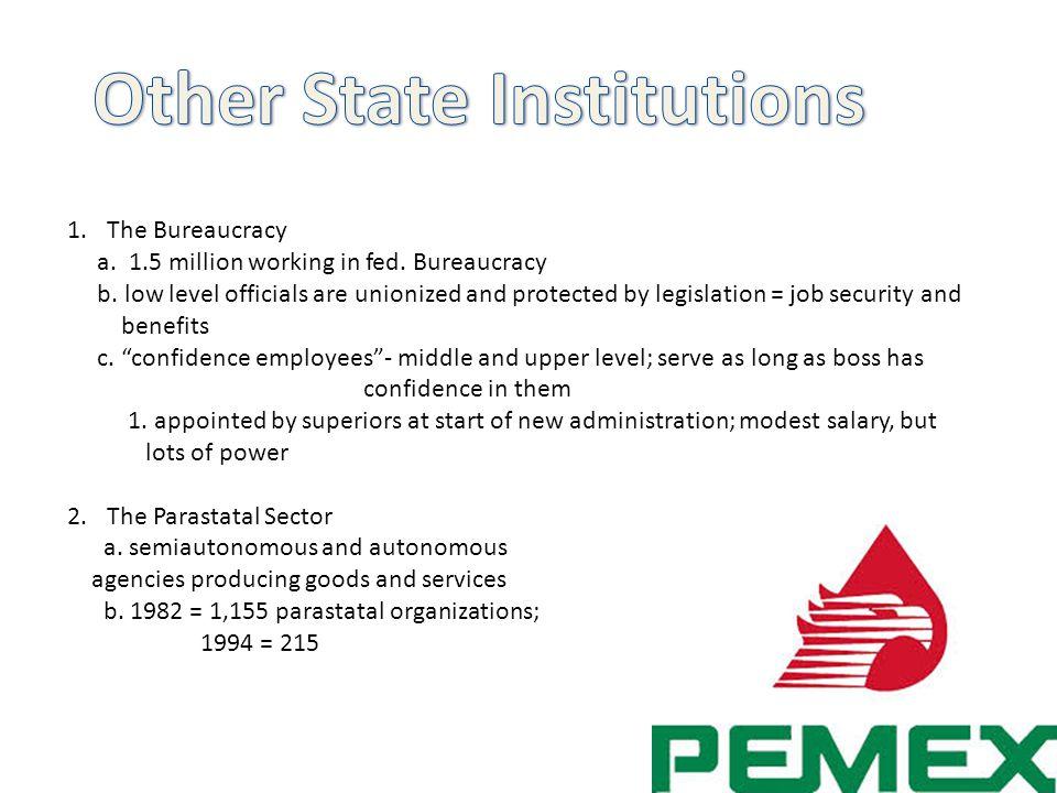1.The Bureaucracy a. 1.5 million working in fed. Bureaucracy b.