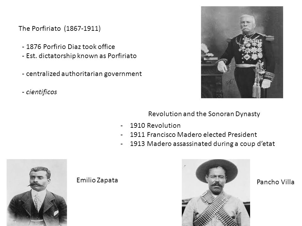 The Porfiriato (1867-1911) - 1876 Porfirio Diaz took office - Est. dictatorship known as Porfiriato - centralized authoritarian government - cientific