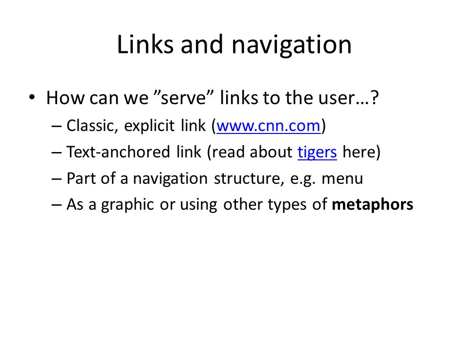 Links and navigation How can we serve links to the user….