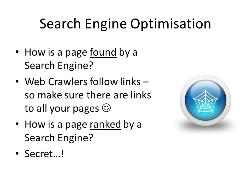 Search Engine Optimisation How is a page found by a Search Engine.
