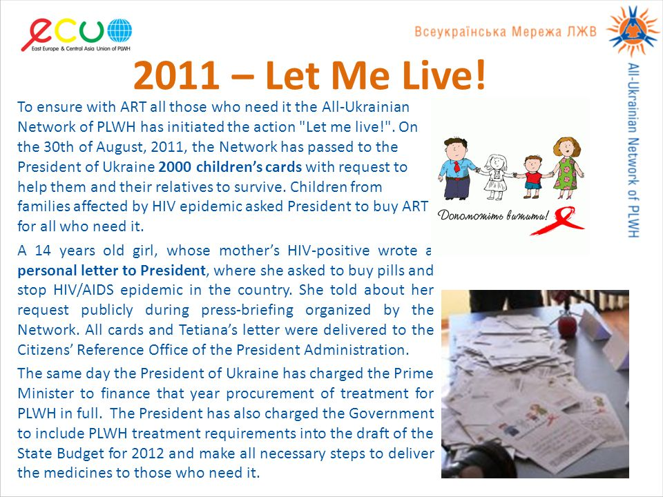 2011 – Let Me Live! To ensure with ART all those who need it the All-Ukrainian Network of PLWH has initiated the action
