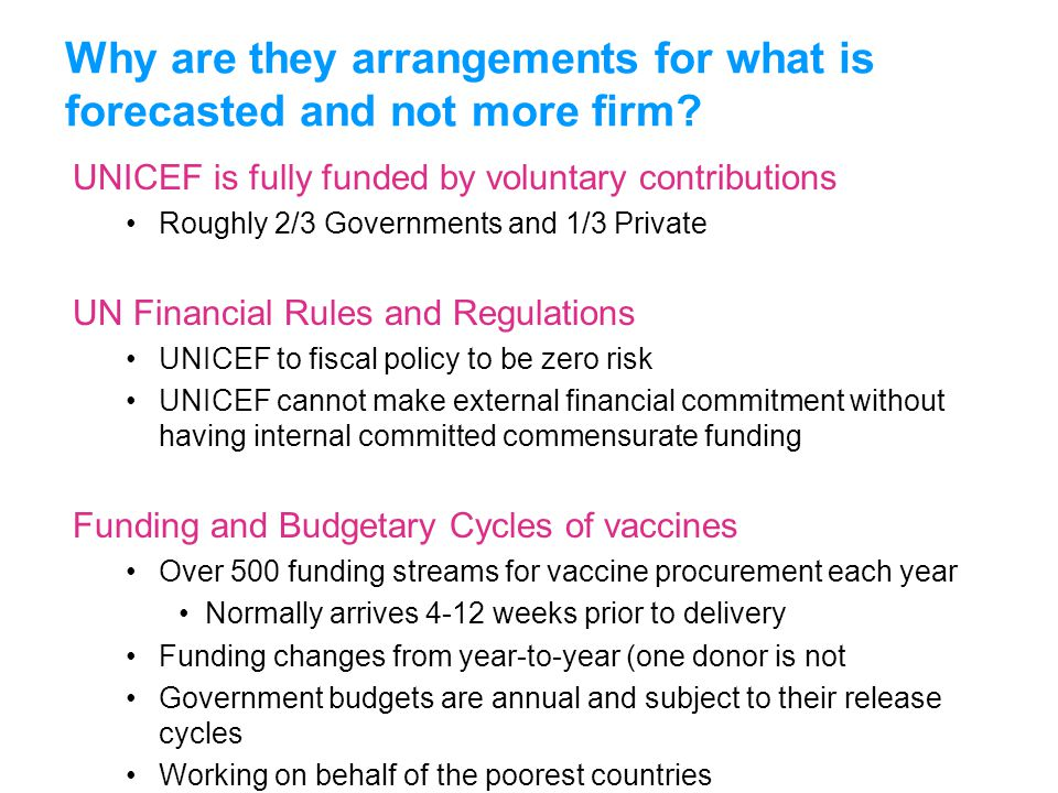 UNICEFType your title in this FOOTER area and in CAPS UNICEF is fully funded by voluntary contributions Roughly 2/3 Governments and 1/3 Private UN Fin