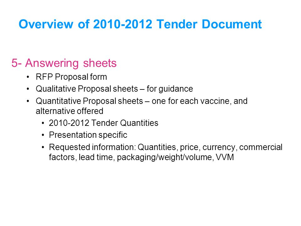 UNICEFType your title in this FOOTER area and in CAPS Overview of 2010-2012 Tender Document 5- Answering sheets RFP Proposal form Qualitative Proposal