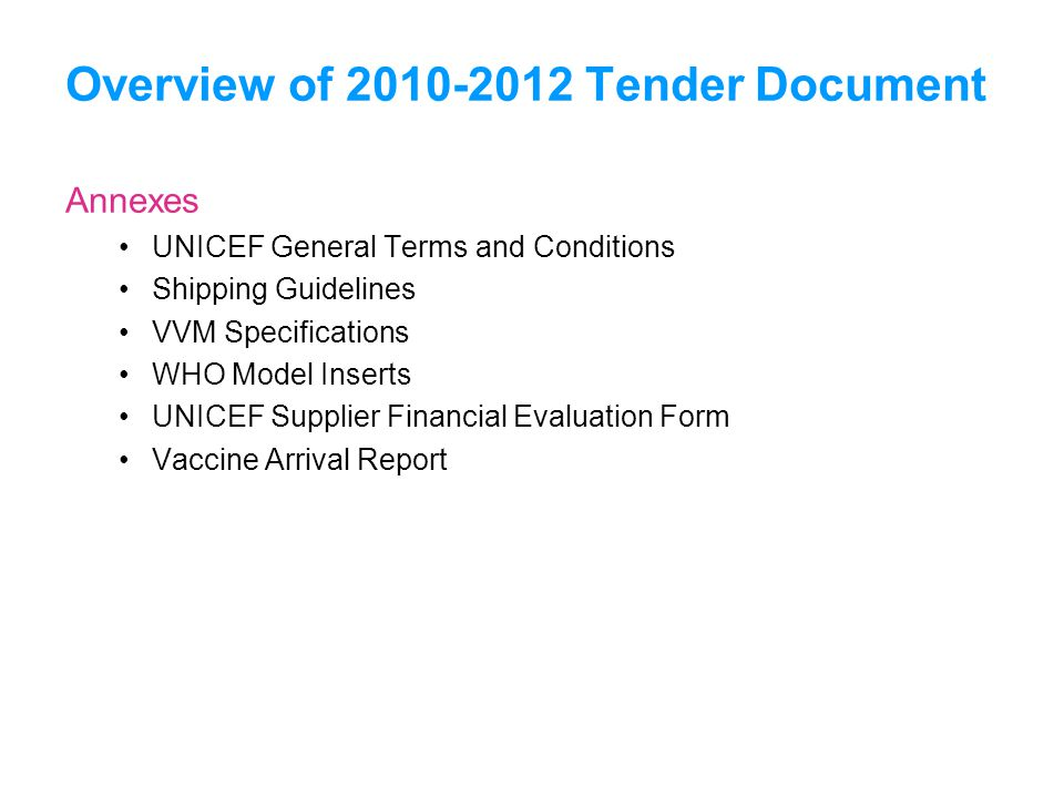 UNICEFType your title in this FOOTER area and in CAPS Annexes UNICEF General Terms and Conditions Shipping Guidelines VVM Specifications WHO Model Ins