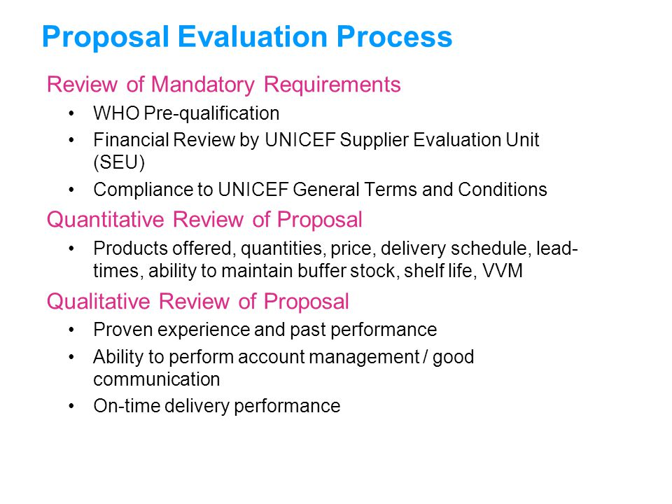 UNICEFType your title in this FOOTER area and in CAPS Proposal Evaluation Process Review of Mandatory Requirements WHO Pre-qualification Financial Rev