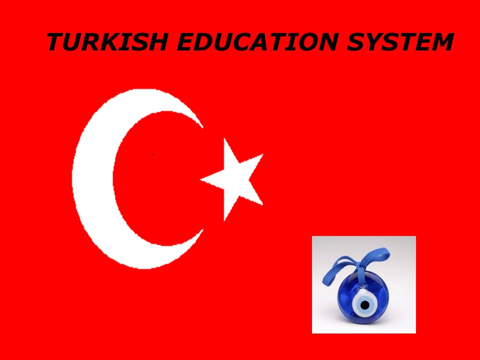 TURKISH EDUCATION SYSTEM