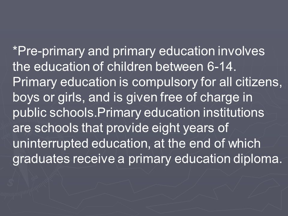 *Pre-primary and primary education involves the education of children between 6-14.