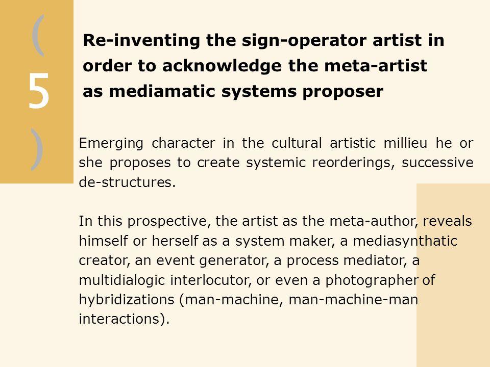 Emerging character in the cultural artistic millieu he or she proposes to create systemic reorderings, successive de-structures.