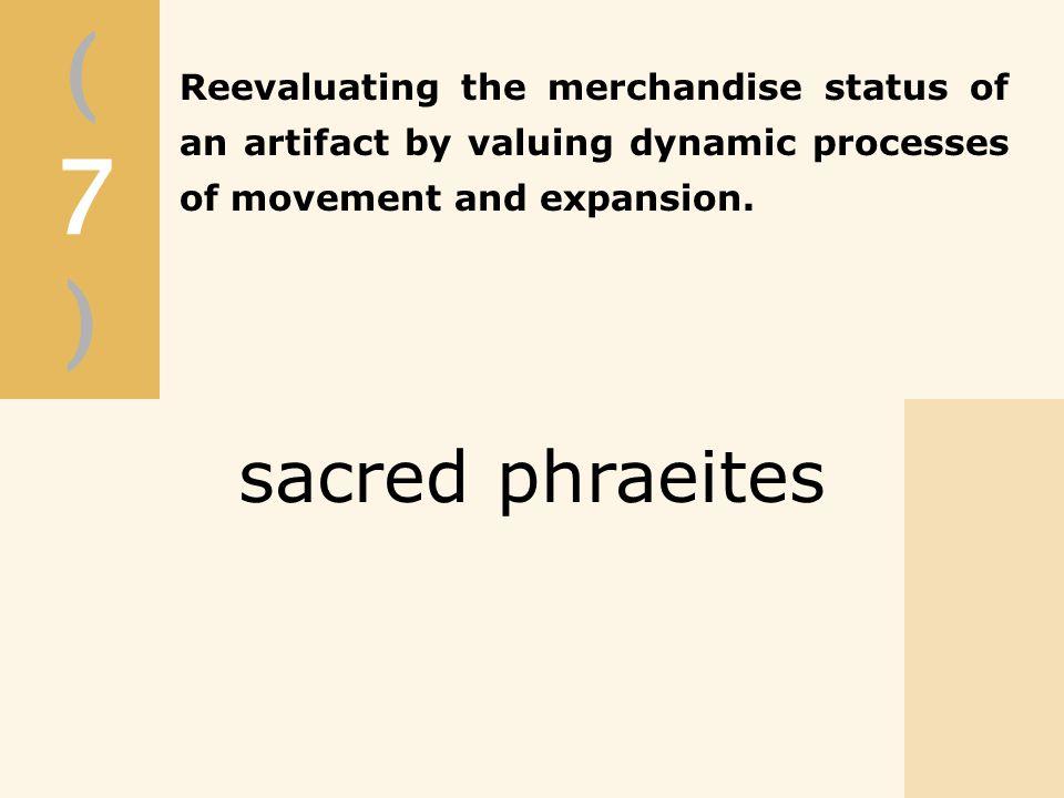 (7)(7) sacred phraeites