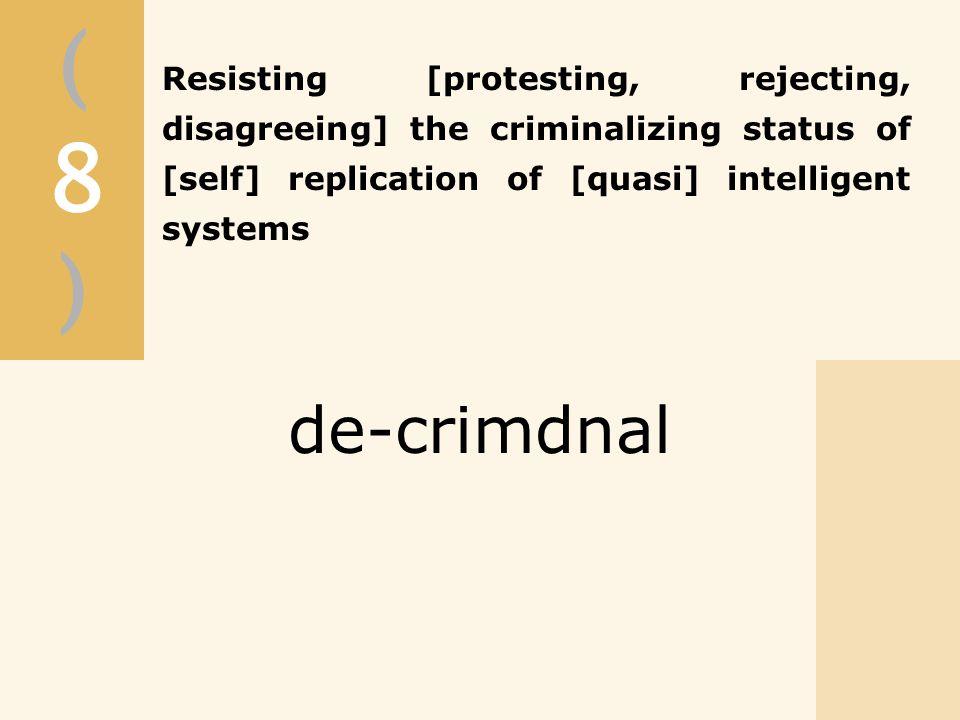 (8)(8) de-crimdnal