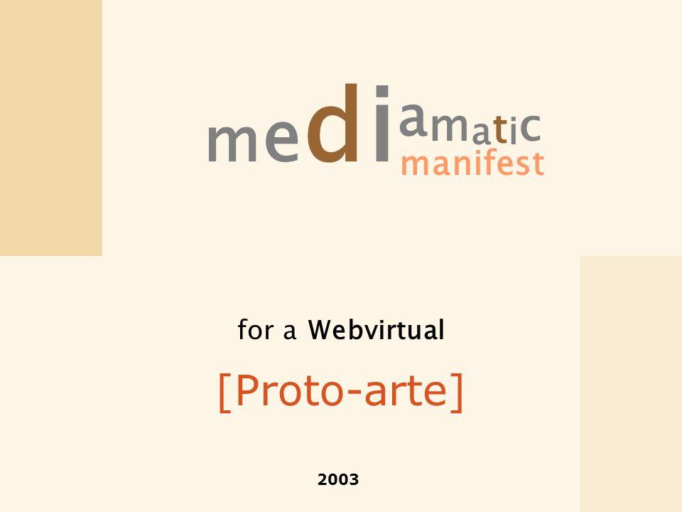 mediamaticmediamatic manifest 2003 for a Webvirtual [Proto-arte]