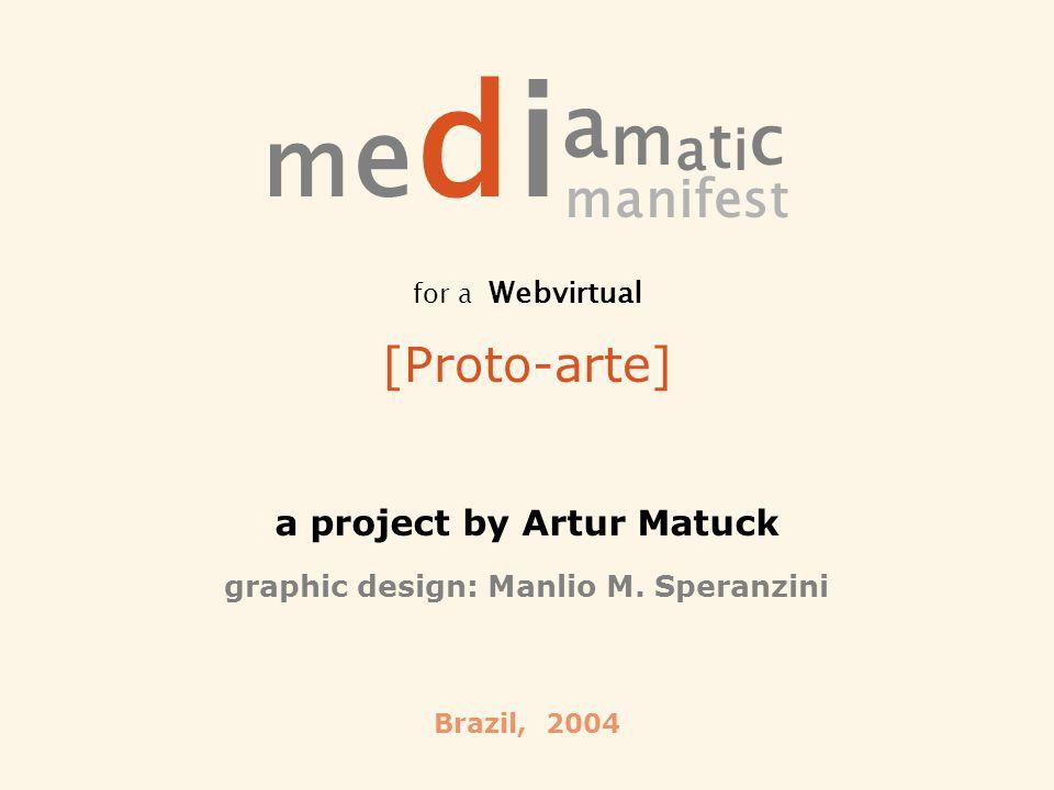 Brazil, 2004 a project by Artur Matuck graphic design: Manlio M.