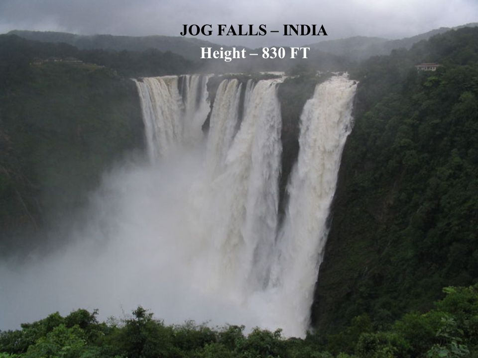 JOG FALLS – INDIA Height – 830 FT
