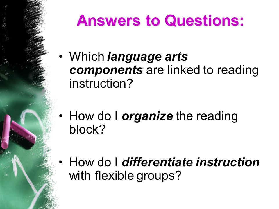 Answers to Questions: Which language arts components are linked to reading instruction.