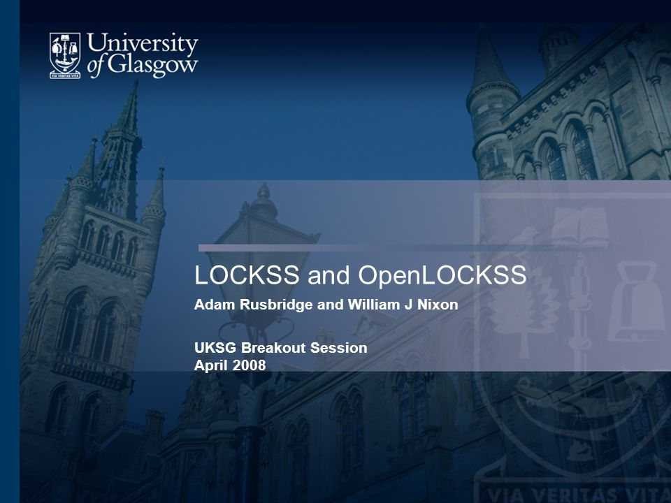 Session Outline LOCKSS UK LOCKSS Pilot Programme –Stakeholders –OpenLOCKSS –Reflections –Lessons Learned –Next Steps