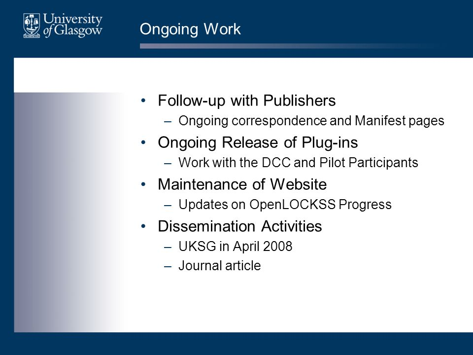Ongoing Work Follow-up with Publishers –Ongoing correspondence and Manifest pages Ongoing Release of Plug-ins –Work with the DCC and Pilot Participant
