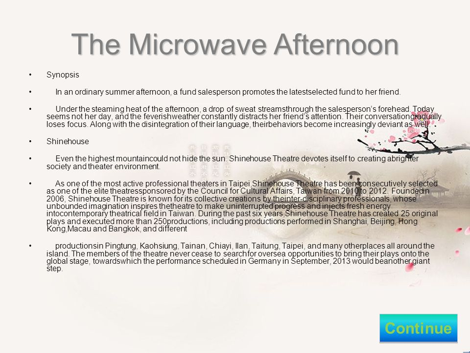The Microwave Afternoon Continue Synopsis In an ordinary summer afternoon, a fund salesperson promotes the latestselected fund to her friend.