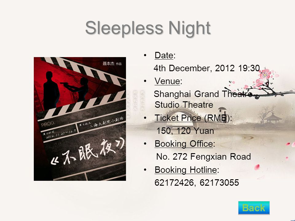 Sleepless Night Date: 4th December, 2012 19:30 Venue: Shanghai Grand Theatre - Studio Theatre Ticket Price (RMB): 150, 120 Yuan Booking Office: No.