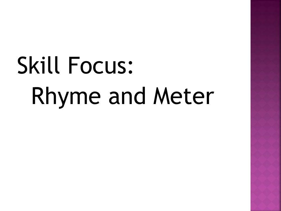 Skill Focus: Rhyme and Meter