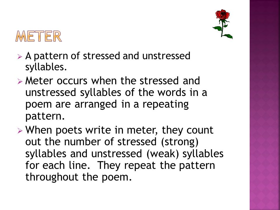  A pattern of stressed and unstressed syllables.
