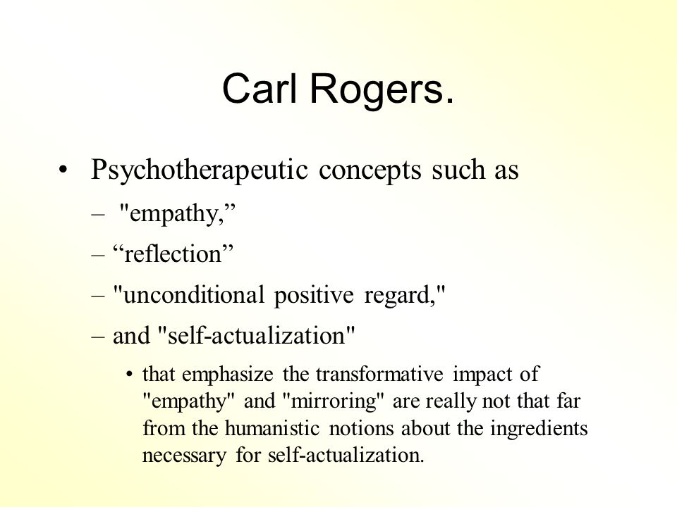 Carl Rogers. Psychotherapeutic concepts such as –
