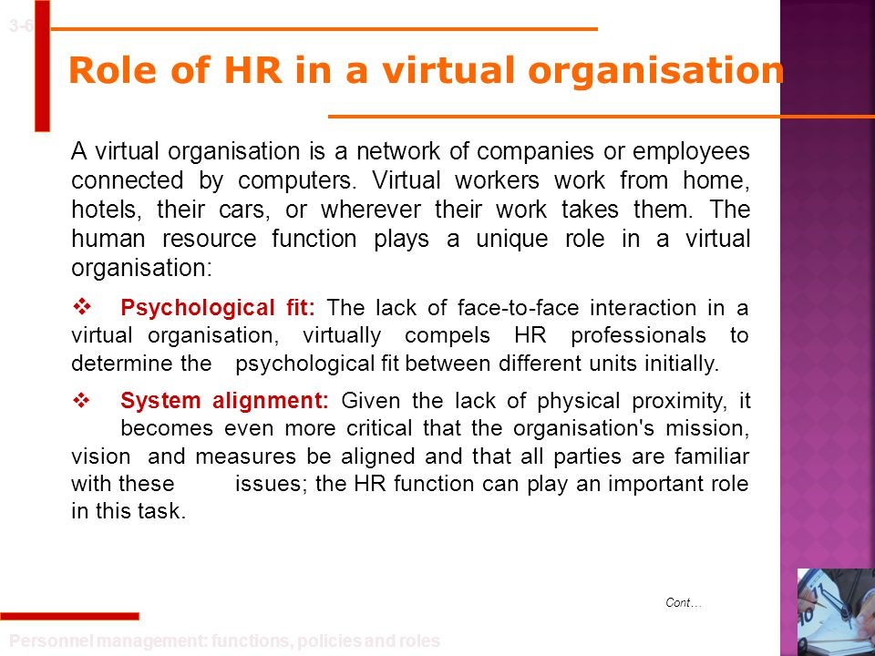 Personnel management: functions, policies and roles 3-6 Role of HR in a virtual organisation A virtual organisation is a network of companies or emplo