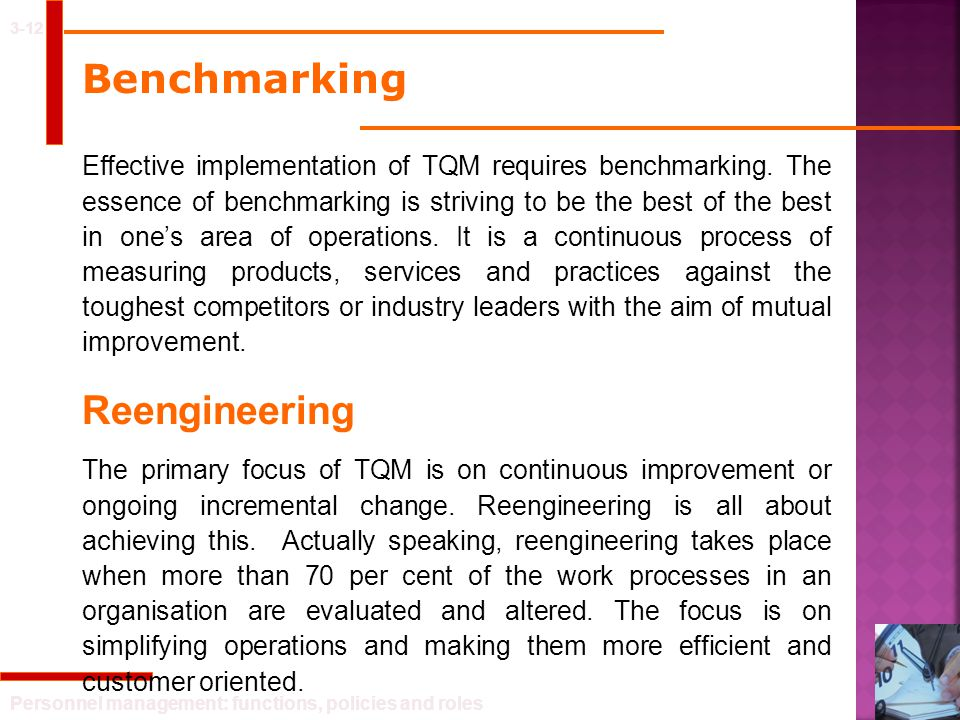 Personnel management: functions, policies and roles 3-12 Benchmarking Effective implementation of TQM requires benchmarking. The essence of benchmarki