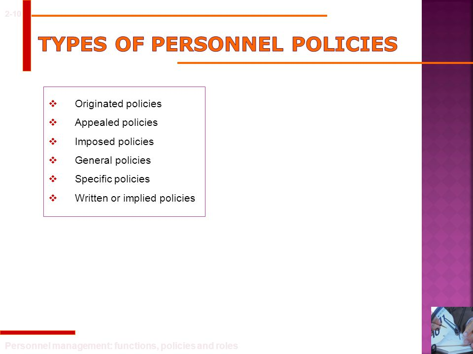 Personnel management: functions, policies and roles 2-10  Originated policies  Appealed policies  Imposed policies  General policies  Specific po
