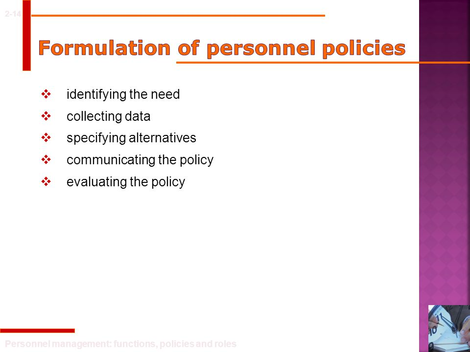 Personnel management: functions, policies and roles 2-14  identifying the need  collecting data  specifying alternatives  communicating the policy